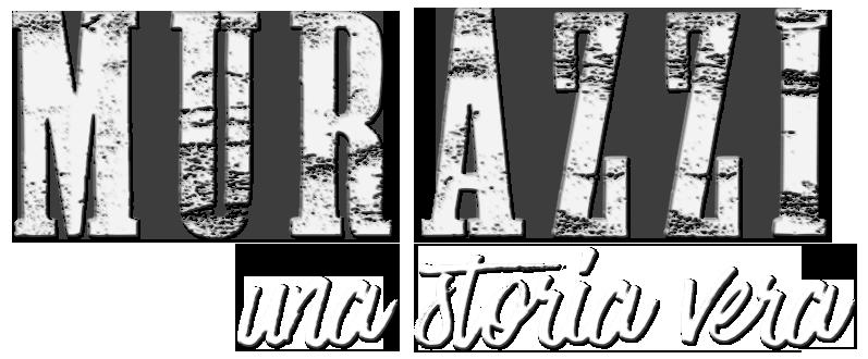 MURAZZI - Una Storia Vera